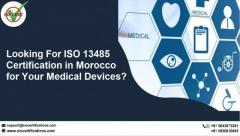 Looking For ISO 13485 Certification in Morocco for Your Medical Devices?
