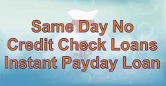 Same Day No Credit Check Loans - Instant Payday Loan