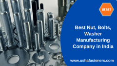 Best Nut, Bolts, Washer Manufacturing Company in India - Usha Fasteners