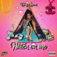 Haten On Me by Bling Queen