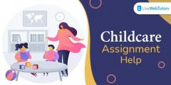 Where Can I Get The Best Childcare Assignment Help?