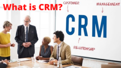 What is CRM - Complete Guide to CRM