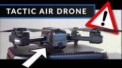 Tactic Air Drone In USA - Pro Results On First Flight?