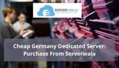 Cheap Germany Dedicated Server: Purchase From Serverwala