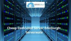 Cheap Dedicated Server Edinburgh: Serverwala