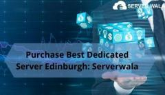 Purchase Best Dedicated Server Edinburgh: Serverwala