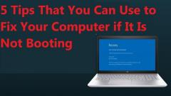 That You Can Use to Fix Your Computer if It Is Not Booting