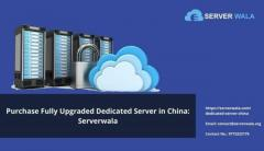 Purchase Fully Dedicated Server in China: Serverwala