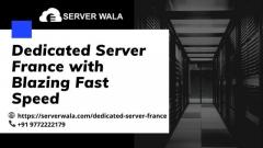 Dedicated Server France with Blazing Fast Speed