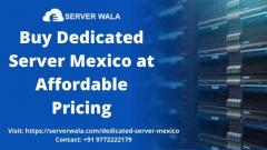 Buy Dedicated Server Mexico at Affordable Pricing